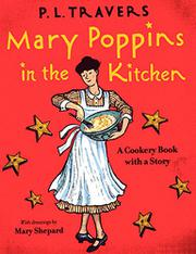 MARY POPPINS IN THE KITCHEN: A Cookery Book with a Story by P. L. Travers