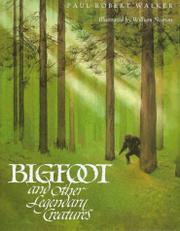 BIGFOOT AND OTHER LEGENDARY CREATURES by Paul Robert Walker