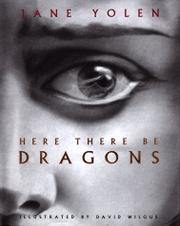 HERE THERE BE DRAGONS by Jane Yolen
