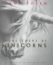 HERE THERE BE UNICORNS by Jane Yolen