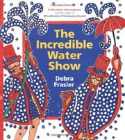 THE INCREDIBLE WATER SHOW by Debra Frasier
