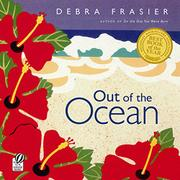 OUT OF THE OCEAN by Debra Frasier