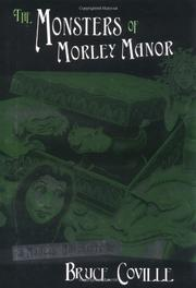 THE MONSTERS OF MORLEY MANOR by Bruce Coville