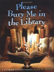 PLEASE BURY ME IN THE LIBRARY by J. Patrick Lewis