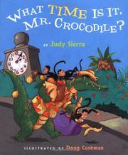 WHAT TIME IS IT, MR. CROCODILE? by Judy Sierra