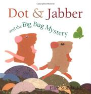 DOT & JABBER AND THE BIG BUG MYSTERY by Ellen Stoll Walsh