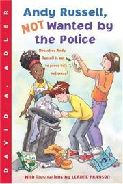 """""""ANDY RUSSELL, NOT WANTED BY THE POLICE"""" by David A. Adler"""
