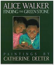 FINDING THE GREEN STONE by Alice Walker