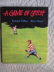 A GAME OF CATCH by Richard Wilbur