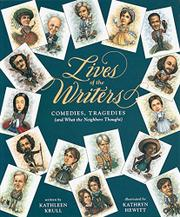 LIVES OF THE WRITERS by Kathleen Krull