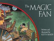 THE MAGIC FAN by Keith Baker