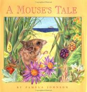 A MOUSE'S TALE by Pamela Johnson