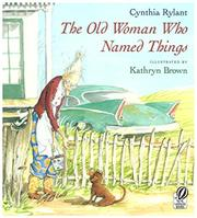 THE OLD WOMAN WHO NAMED THINGS by Cynthia Rylant