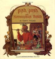 PISH, POSH, SAID HIERONYMUS BOSCH by Nancy Willard