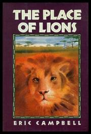 THE PLACE OF LIONS by Eric Campbell