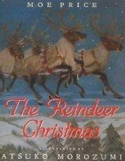 THE REINDEER CHRISTMAS by Moe Price