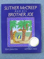 SLITHER McCREEP AND HIS BROTHER, JOE by Tony Johnston