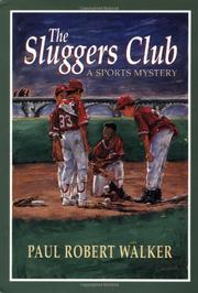 THE SLUGGERS CLUB by Paul Robert Walker