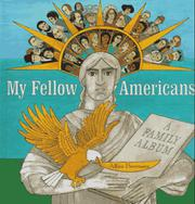MY FELLOW AMERICANS by Alice Provensen