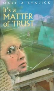IT'S A MATTER OF TRUST by Marcia Byalick