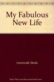 MY FABULOUS NEW LIFE by Sheila Greenwald