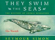 THEY SWIM THE SEAS by Seymour Simon