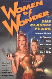 WOMEN OF WONDER, THE CLASSIC YEARS by Pamela Sargent