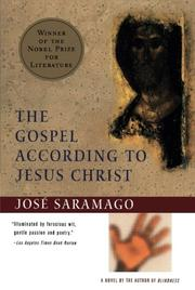 THE GOSPEL ACCORDING TO JESUS CHRIST by José Saramago