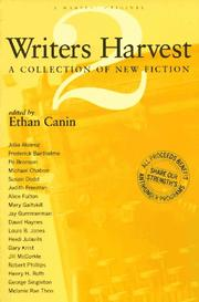 WRITERS HARVEST 2 by Ethan Canin