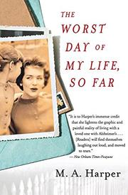 """""""THE WORST DAY OF MY LIFE, SO FAR"""" by M.A. Harper"""