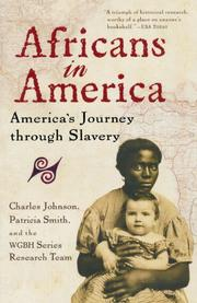 AFRICANS IN AMERICA: America's Journey Through Slavery by Charles & Patricia Smith & WGBH Series Research Team Johnson