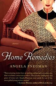 HOME REMEDIES by Angela Pneuman