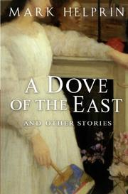A DOVE OF THE EAST by Mark Helprin