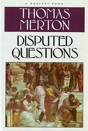 DISPUTED QUESTIONS by Thomas Merton