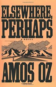 ELSEWHERE, PERHAPS by Amos Oz