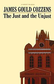 THE JUST AND THE UNJUST by James Gould Cozzens