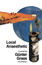 LOCAL ANAESTHETIC by Gunter Grass
