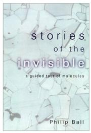 STORIES OF THE INVISIBLE by Philip Ball