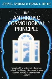 THE ANTHROPIC COSMOLOGICAL PRINCIPLE by John D. and Frank R. Tipler Barrow