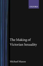 THE MAKING OF VICTORIAN SEXUALITY by Michael Mason