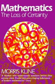 MATHEMATICS: The Loss of Certainty by Morris Kline