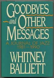 GOODBYES AND OTHER MESSAGES by Whitney Balliett