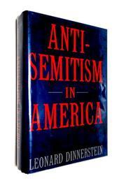 ANTISEMITISM IN AMERICA by Leonard Dinnerstein