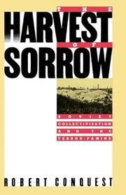 HARVEST OF SORROW: Soviet Collectivization and the Terror-Famine by Robert Conquest