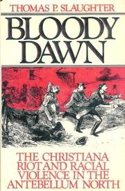 BLOODY DAWN by Thomas P. Slaughter