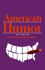 AMERICAN HUMOR by Arthur P.--Ed. Dudden
