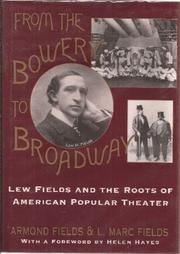 FROM THE BOWERY TO BROADWAY by Armond Fields
