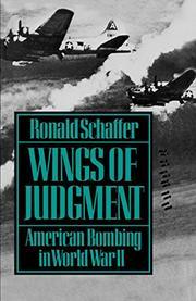 WINGS OF JUDGMENT: American Bombing in World War II by Ronald Schaffer