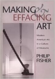 MAKING AND EFFACING ART by Philip Fisher