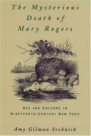 THE MYSTERIOUS DEATH OF MARY ROGERS by Amy Gilman Srebnick
